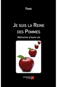http://www.leseditionsdunet.com/autobiographie/4318-je-suis-la-reine-des-pommes-memoires-d-outre-vie-pomme-9782312045221.html